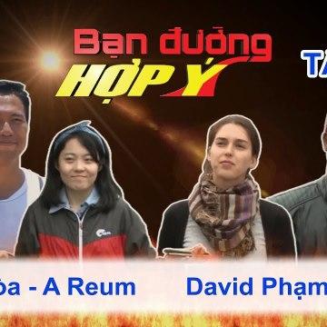 Bạn Đường Hợp Ý - Tập 109: Quang Hòa - A Reum VS David Phạm - Aluna