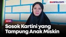 Sosok Kartini Banjarnegara, Tampung Anak Miskin dan Lansia