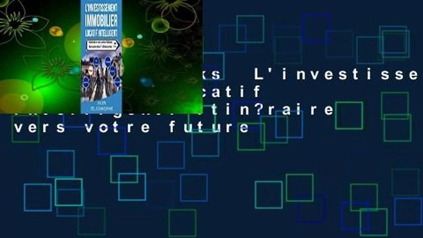 About For Books  L'investissement immobilier locatif intelligent: Itin?raire vers votre future