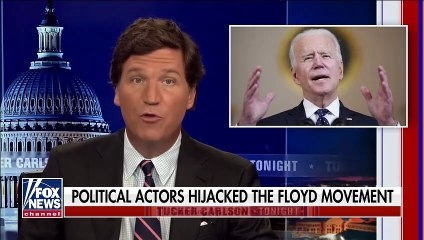 Tucker Political leaders took advantage of George Floyd's death