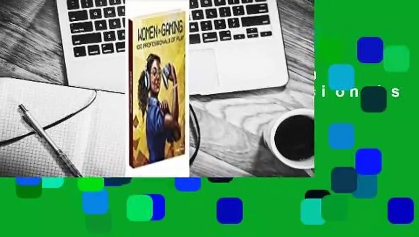 About For Books  Women in Gaming: 100 Professionals of Play  Review