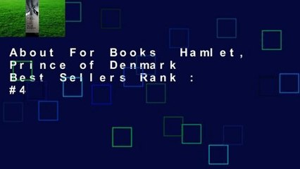 About For Books  Hamlet, Prince of Denmark  Best Sellers Rank : #4