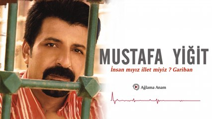 Mustafa Yiğit - Ağlama Anam - [Official Video | © Medya Müzik]