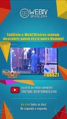 BBB21: TATICELO E WEBTVZEIROS TENTAM DESCOBRIR QUEM ERA O OUTRO DUMMY!
