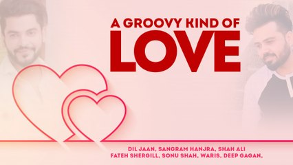 A Groovy Kind Of Love   Audio Jukebox   Diljaan   Sangram Hanjra   Fateh   Shah Ali   Sonu Shah