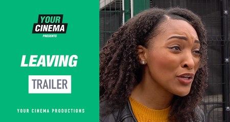 Leaving [Trailer] | Starring Shanika Ocean and David Levy-beard! | YOUR CINEMA