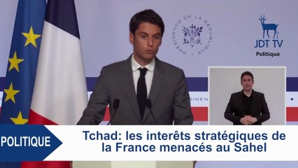 TCHAD : les intérêts stratégiques de la France menacés au Sahel