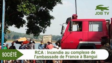 Incendie au Complexe de l'Ambassade de France à Bangui