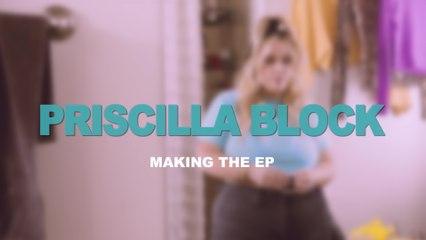 Priscilla Block - Making The EP