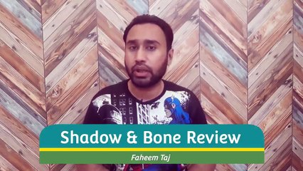 Shadow and Bone Review  Shadow and Bone Netflix  Quick Review  Shadow & Bone Review  Faheem Taj