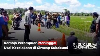 Remaja Perempuan Meninggal Usai Kecelakaan di Ciracap Sukabumi