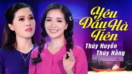 Yêu Dấu Hà Tiên - Thúy Huyền, Thúy Hằng [Official ]  MV Nhạc Quê Hương Ngọt Ngào