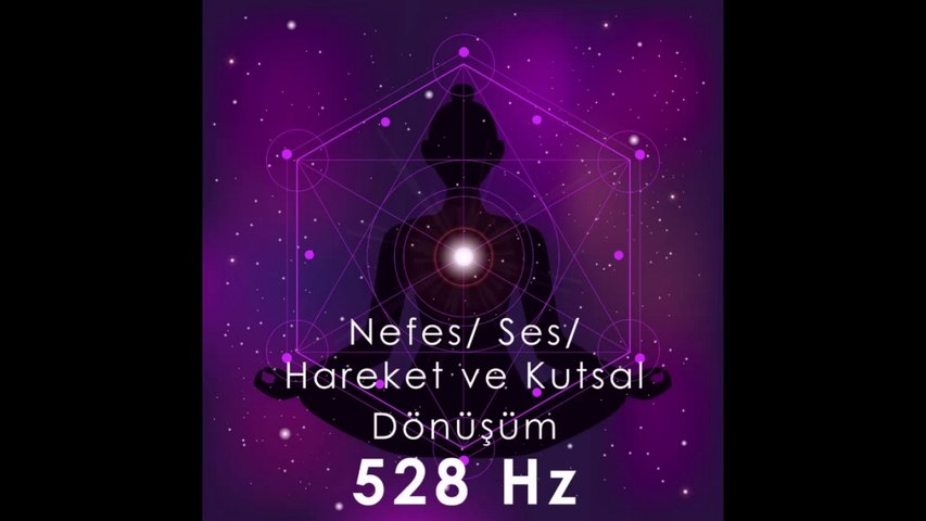 Purpleandmore Production - Nefes-Ses-Hareket ve Kutsal Dönüşüm (Mucizevi 528 Hz)