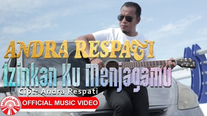 Andra Respati - Izinkan Ku Menjagamu [Official Music Video HD]