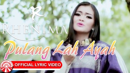 Rhenima - Pulang Lah Ayah [Official Lyric Video HD]