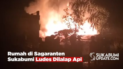 Rumah di Sagaranten Sukabumi Ludes Dilalap Api