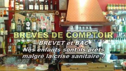 Brèves de comptoir - Le Brevet et le BAC