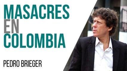 Corresponsal en Latinoamérica - Pedro Brieger: masacres en Colombia - En la Frontera, 27 de abril de 2021