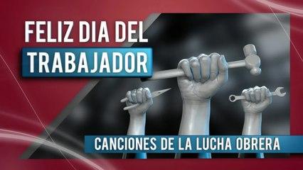 Varios - 1º de mayo - Feliz día del trabajador - Canciones de lucha obrera