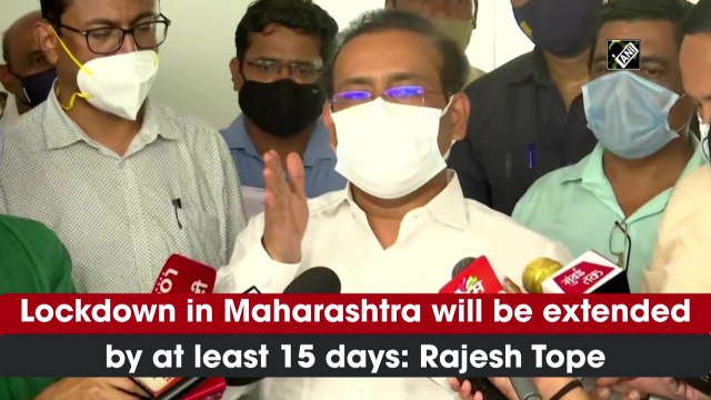 Lockdown in Maharashtra will be extended by at least 15 days: Rajesh Tope