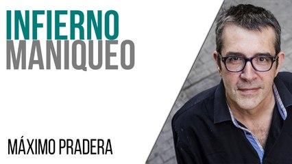 Corresponsal en el Infierno - Máximo Pradera: infierno maniqueo - En la Frontera, 28 de abril de 2021