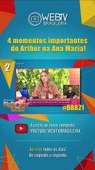 BBB21: 4 MOMENTOS IMPORTANTES DO ARTHUR NA ANA MARIA!