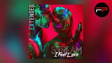 Stream - I Feel Love (Extended)