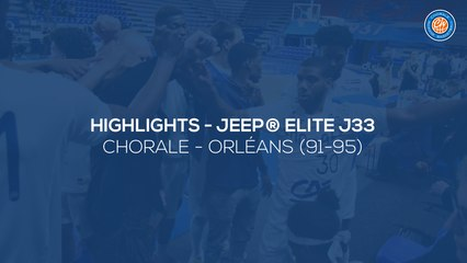 2020/21 Highlights Chorale - Orléans (91-95, JE J33)