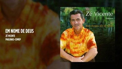 Zé Vicente - Em nome de Deus - (Playback)