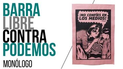 Barra libre contra Podemos - Monólogo - En la Frontera, 3 de mayo de 2021