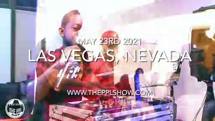 THE PPL SHOW LAS VEGAS: MAY 23rd 2021