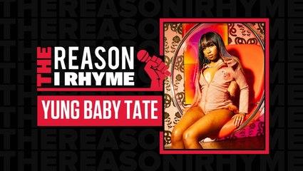 The Reason I Rhyme: Yung Baby Tate