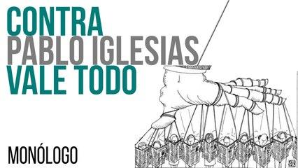Contra Pablo Iglesias vale todo - Monólogo - En la Frontera, 4 de mayo de 2021