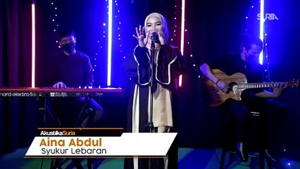 Aina Abdul - Syukur Lebaran (LIVE) #AkustikaSuria