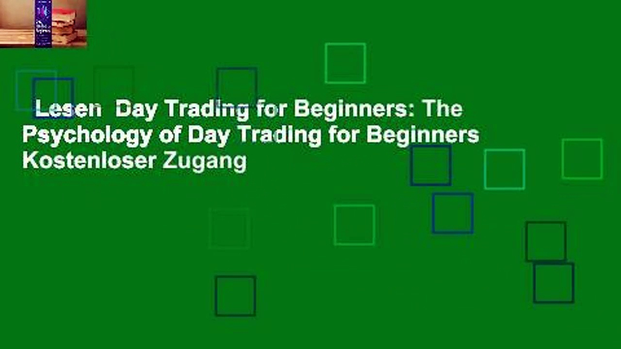 Lesen  Day Trading for Beginners: The Psychology of Day Trading for Beginners  Kostenloser Zugang