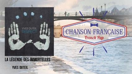 Yves Duteil - La légende des immortelles