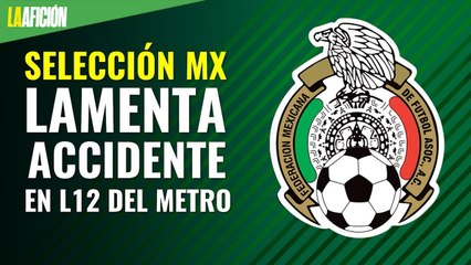 Estamos con ustedes_ selección mexicana lamenta accidente en L12 del Metro
