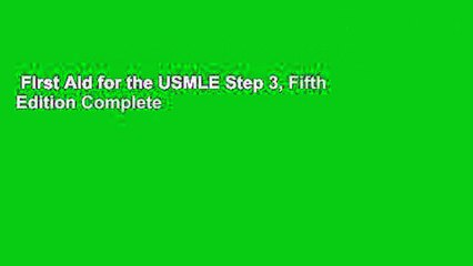 First Aid for the USMLE Step 3, Fifth Edition Complete