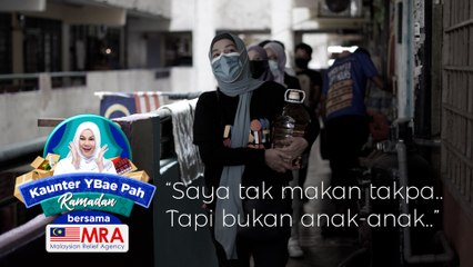 """Saya tak makan takpa..Tapi bukan anak-anak""- Kaunter YBae Pah Bersama Malaysia Relief Agency (MRA)"