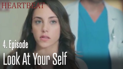 Look at your self - Heartbeat Episode 4