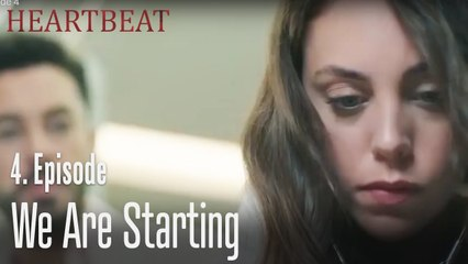 We are starting - Heartbeat Episode 4