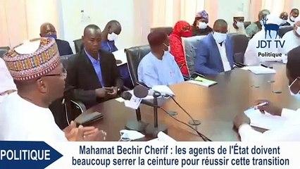 MAHAMAT BECHIR : les agents de l'Etat doivent  serrer la ceinture pour réussir cette transition