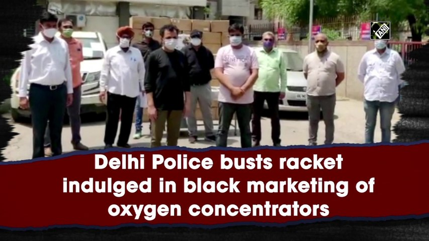 Delhi Police busts racket indulged in black marketing of oxygen concentrators