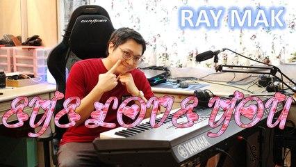 3P ft Priscilla Abby 蔡恩雨 - EYE LOVE YOU by Ray Mak