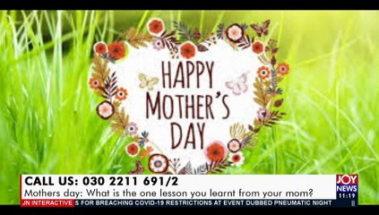 Mothers Day: What is the one lesson you learnt from your mom- Sports Desk on JoyNews (7-5-21)
