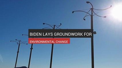 Biden Lays Groundwork For Environmental Change