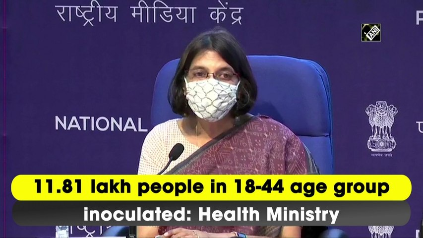 11.81 lakh people in 18-44 age group inoculated: Health Ministry