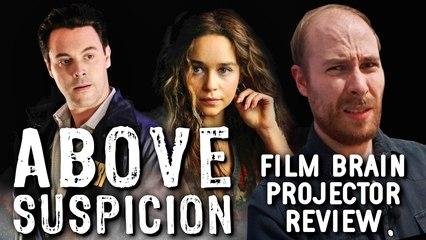 Above Suspicion (2019) (REVIEW) | Projector