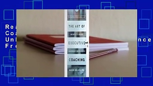 Read The Art of Executive Coaching: Secrets to Unlock Leadership Performance Free acces