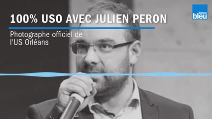 100% USO avec Julien Peron le photographe officiel de l'US Orléans